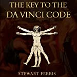 The Key to the Da Vinci Code | Stewart Ferris