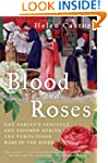 Blood And Roses: One Family's Struggl...
