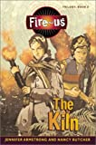 Fire-us #3: The Kiln (Fire-Us Trilogy)