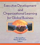 img - for Executive Development and Organizational Learning for Global Business book / textbook / text book