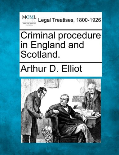 Criminal procedure in England and Scotland.