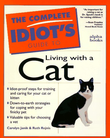 The Complete Idiot's Guide To Living With A Cat, Ruth Carolyn; RejnisJanik