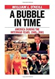 A Bubble in Time: America During the Interwar Years, 1989-2001 (1566638062) by O'Neill, William L.