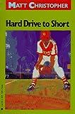 Hard Drive to Short (Matt Christopher Sports Classics) (0316140716) by Christopher, Matt