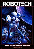 Robotech: The Macross Saga - VOL 02