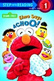 Elmo Says Achoo! (Sesame Street) (Step into Reading)