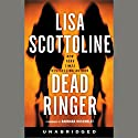 Dead Ringer Audiobook by Lisa Scottoline Narrated by Barbara Rosenblat