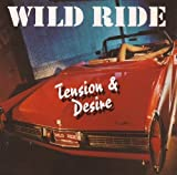 Tension & Desire by Wild Ride