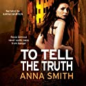 To Tell The Truth: Rosie Gilmour 2 (       UNABRIDGED) by Anna Smith Narrated by Sarah Barron