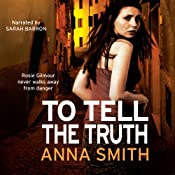 To Tell The Truth: Rosie Gilmour 2 | Anna Smith