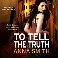 To Tell The Truth: Rosie Gilmour 2 Audiobook by Anna Smith Narrated by Sarah Barron