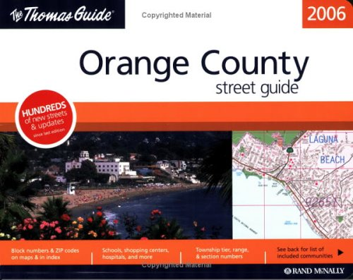 Thomas Guide 2006 Orange County: Street Guide (Thomas Guide Orange County Street Guide & Directory)