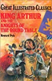 King Arthur and the Knights of the Round Table-Lb (Great Illustrated Classics (Abdo))