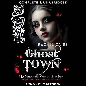 Ghost Town: Morganville Vampires, Book 9 | [Rachel Caine]