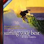 The Complete Guide to Surfing Your Be...