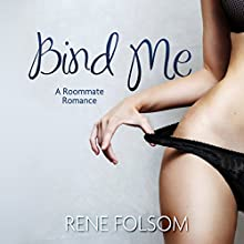 Bind Me (Roommate Romance #2) (       UNABRIDGED) by Rene Folsom Narrated by Marlowe Harrison