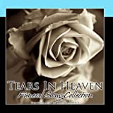Tears In Heaven: Funeral Song Collection