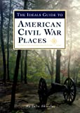 img - for The Ideals Guide to American Civil War Places book / textbook / text book
