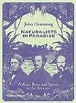 Naturalists in Paradise: Wallace, Bat...