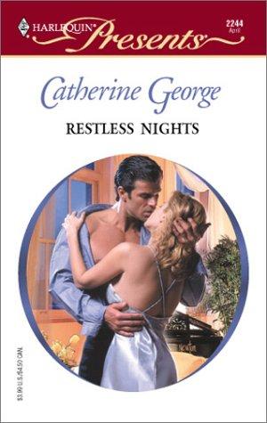 Restless Nights (Harlequin Presents, No. 2244), Catherine George