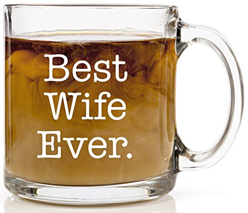 Best Wife Ever Funny Glass Coffee Mug 13 oz - Perfect Christmas Gift for Mom. Unique Birthday or Anniversary Gifts. Cool Present Idea For Friend, Daughter, Grandma, In-law or Wife