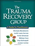 img - for The Trauma Recovery Group: A Guide for Practitioners book / textbook / text book