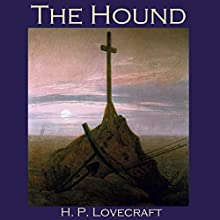 The Hound Audiobook by H. P. Lovecraft Narrated by Cathy Dobson