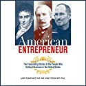 American Entrepreneur: The Fascinating Stories of the People Who Defined Business in the United States (       UNABRIDGED) by Larry Schweikart, Lynne Pierson Narrated by Tee Quillen