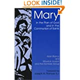Mary in the Plan of God and in the Saints: Toward a Common Christian Understanding Alain Blancy, Maurice Jorjon, Dombes Group and Joseph A. Fitzmyer
