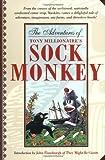 The Adventures of Tony Millionaire's Sock Monkey (1569714908) by Millionaire, Tony