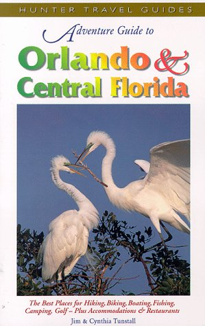 Orlando & Central Florida: Including Disney World, the Space Coast, Tampa & Daytona (Adventure Guide to Orlando & Central Florida)