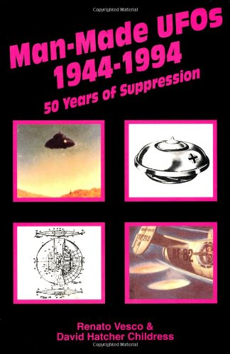 Man-Made UFOs, 1944-1994: Fifty Years of Suppression