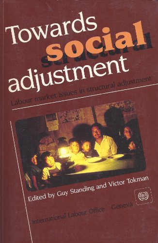 Towards Social Adjustment: Labour Market Issues in Structural Adjustment