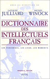 Dictionnaire des intellectuels fran�ais par Jacques Julliard