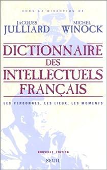 Dictionnaire des intellectuels fran�ais par Julliard