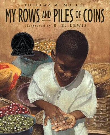 My Rows and Piles of Coins (Coretta Scott King Illustrator Honor Books)