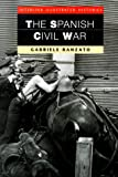 Gabriele Ranzato The Spanish Civil War (Interlink illustrated histories)
