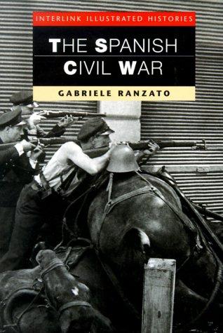The Spanish Civil War (Interlink Illustrated Histories)