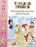 The Goblins and the Good Deeds (0001360833) by Blyton, Enid