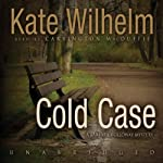 Cold Case: A Barbara Holloway Mystery (       UNABRIDGED) by Kate Wilhelm Narrated by Carrington MacDuffie