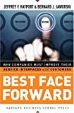 img - for Best Face Forward: Why Companies Must Improve Their Service Interfaces With Customers book / textbook / text book