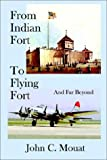 img - for From Indian Fort to Flying Fort And Far Beyond book / textbook / text book