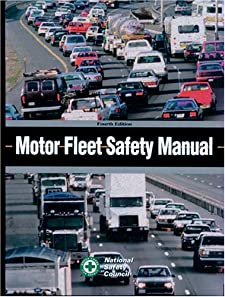Motor Fleet Safety Manual, 4th Edition National Safety Council and John E. Brodbeck