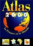 echange, troc  - Atlas 2000. La France et le Monde