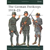 The German Freikorps 1918-23par Carlos Jurado
