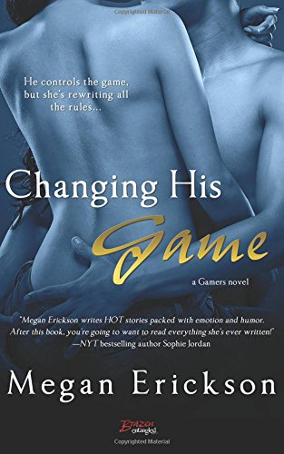 ERICKSON Megan - Gamers : tome 1 - Changing His Game 51VCa8XABCL