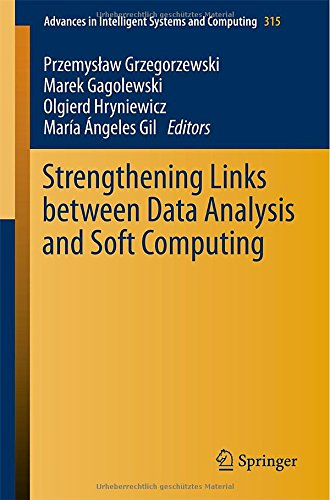 Strengthening Links Between Data Analysis And Soft Computing (Advances In Intelligent Systems And Computing)