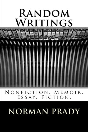 Random Writings: Nonfiction. Memoir. Essay. Fiction.