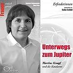 Unterwegs zum Jupiter. Martine Kempf und die Katalavox (Frauen - einfach genial) | Barbara Sichtermann,Ingo Rose