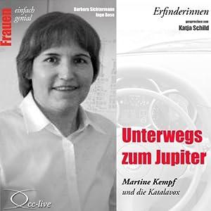 Unterwegs zum Jupiter. Martine Kempf und die Katalavox (Frauen - einfach genial) Hörbuch